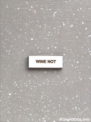 Миниброшь Фразочки WINE NOT