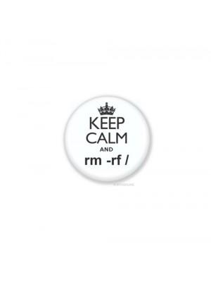 значек - KEEP CALM and  rm -rf/  (предок format c:)